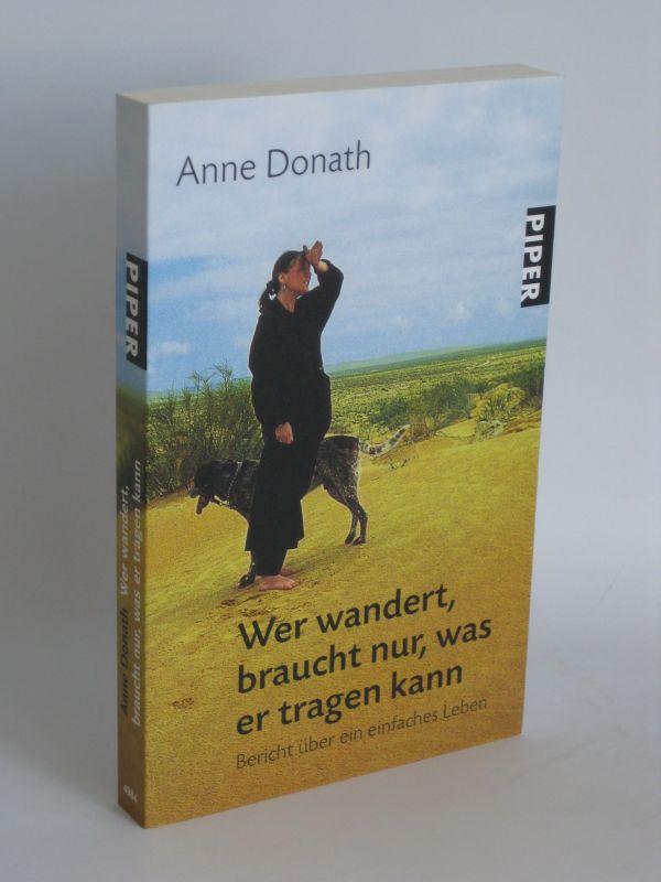 Anne Donath | Wer wandert braucht nur, was er tragen kann - Bericht über ein einfaches Leben