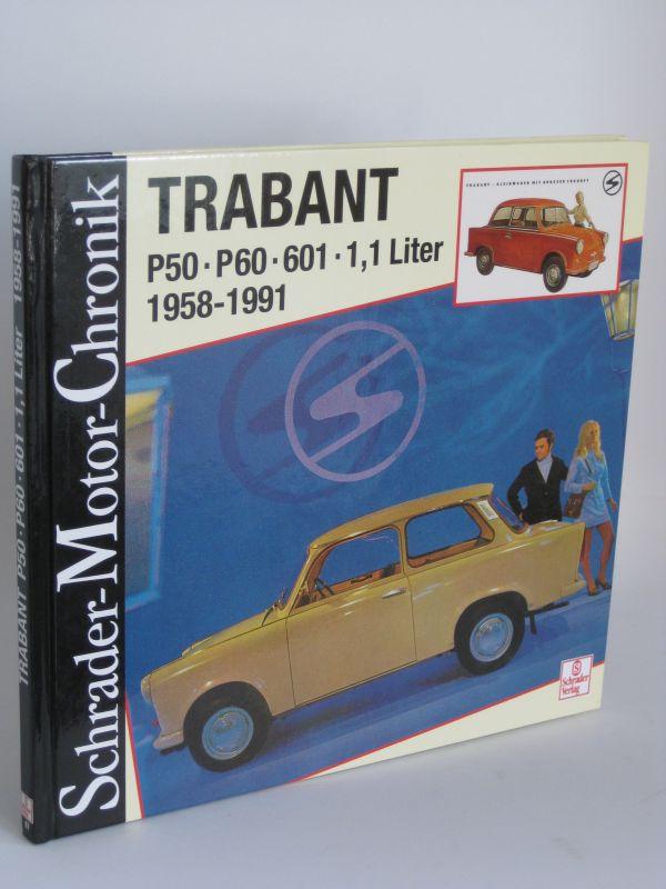 Eine Dokumentation von Jürgen Wolff | Trabant P50 - P60 - 601 - 1,1 Liter - 1958 - 1991