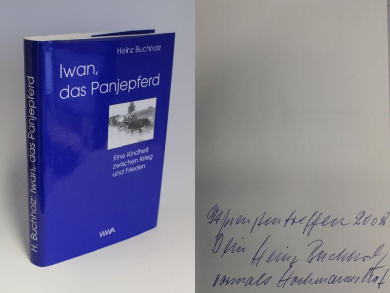 Heinz Buchholz | Iwan, das Panjepferd - Eine Kindheit zwischen Krieg und Frieden