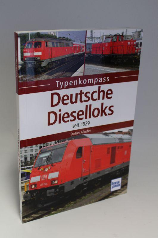 Stefan Alkofer | Deutsche Dieselloks seit 1929 - Typenkompass