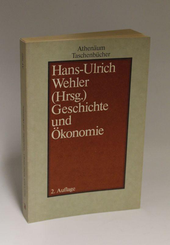 Hans-Ulrich Wehler (Hrsg.) | Geschichte und Ökonomie