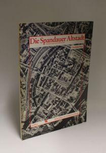 Charlotte Pape | Die Spandauer Altstadt - Veränderungen im 20. Jahrhundert