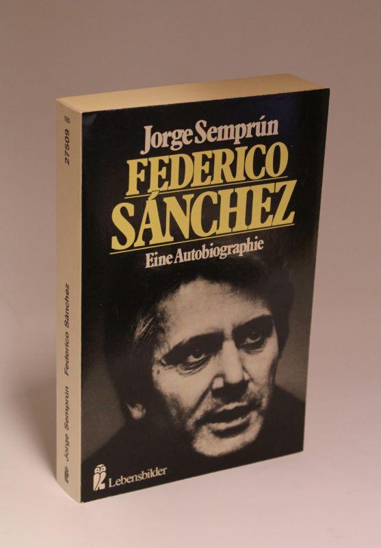 Jorge Semprún | Federico Sanchez - Eine Autobiographie 0