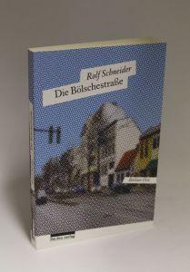 Rolf Schneider | Die Bölschestraße - Berliner Orte