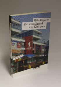 Volker Wieprecht | Zwischen Kreisel und Kleistpark - Berliner Orte