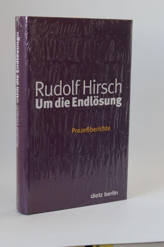 Rudolf Hirsch | Um die Endlösung - Prozeßberichte