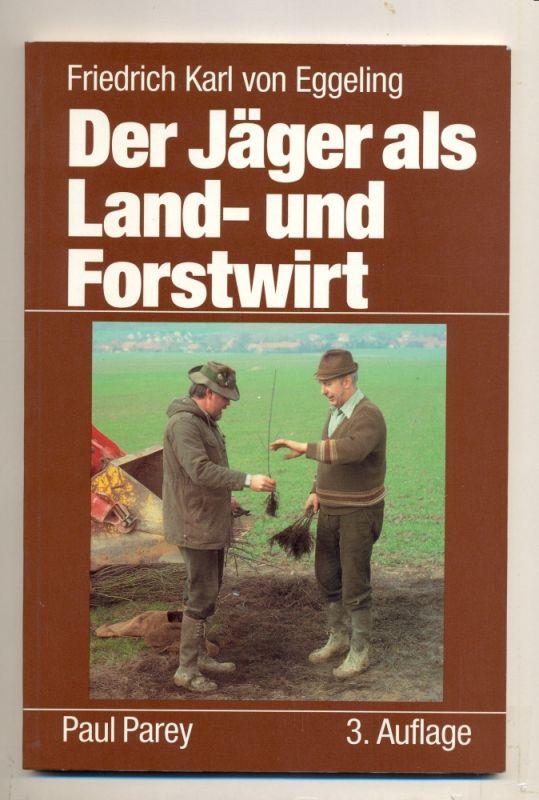 Der Jäger als Land- und Forstwirt