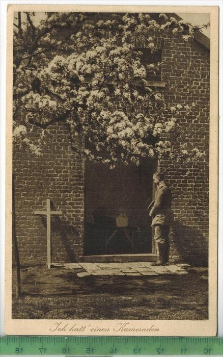 Ich hatt`einen Kameraden 1917Verlag: FELD- POST Wohlfarhrtskarteohne Frankatur  mit Stempel, 3.2.17   Erhaltung: I-II, K