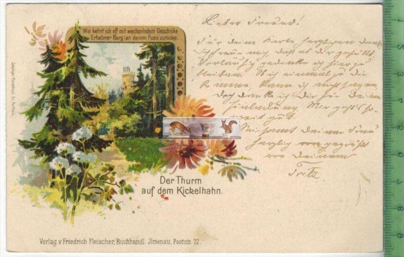 Der Thurm auf dem Kickelhahn -1899 -Verlag: F. Fleischer, Ilmenau,   Postkarte,mit Frankatur, mit StempeL ILMENAU  11.5.