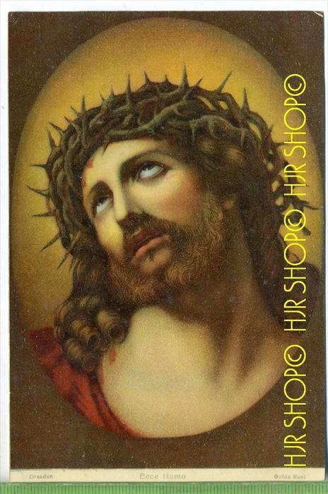 ECCE HOMO , Guido Reni um 1900/1910 Verlag: Stengel&Co., GmbH, Dresden,  nr.29701  Postkarte unbenutzte Karte , Erhaltun