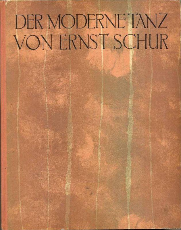Der moderne Tanz Schur, Ernst.
