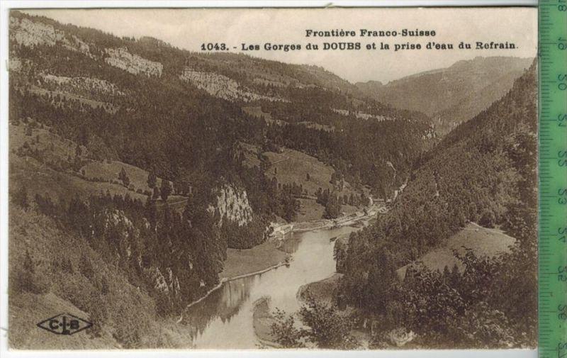 Les Gorges du Doubs et la prise d´eau du RefrainVerlag: ------ POST KARTE.Erhaltung: I-II, unbenutzt, Karte wird i