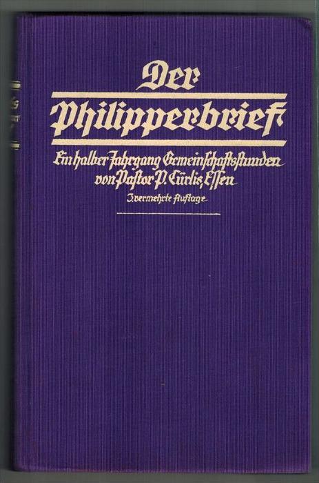 P. Cürlis:Ein halber Jahrgang Gemeinschaftsstunden über den Philipperbrief. Neumünster 1926. Ln. 208 S.1926Gebundene Aus