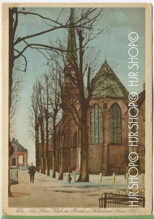 Broek in Waterland Verlag:  ---, POSTKARTE ,  unbenutzte Karte ,  Erhaltung: I-II Karte wird in Klarsichthülle verschick