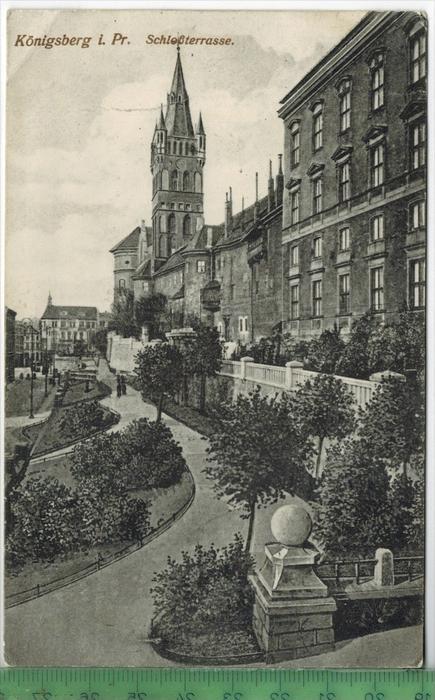 Königsberg i. Pr. Schloßterasse Verlag: P.B. Nr.540, FELD- Postkarte ohne Frankatur, mit 2 x Stempel, KÖNIGSBERG   20.6.