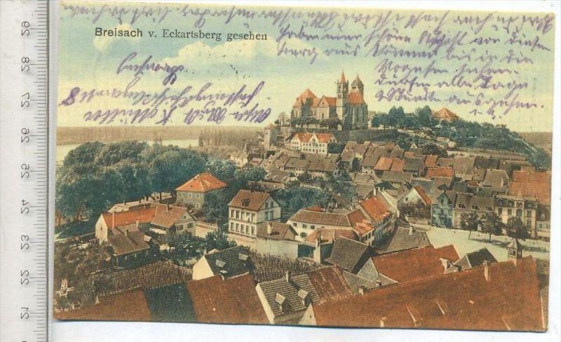 BREISACH – v. Eckartsberg gesehen, um 1915 Verlag: Jch. Teufel, Feldpost-Karte ohne Frankatur, mit Stempel, Breisach 28.
