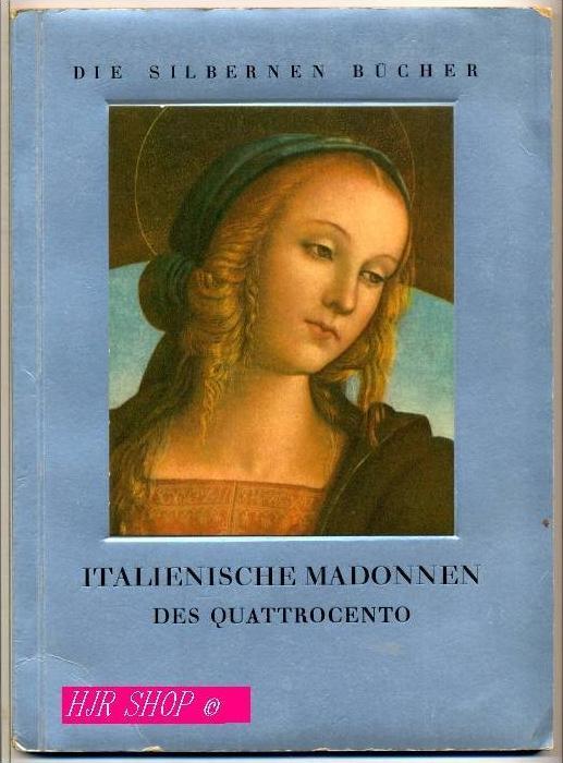 ITALIENISCHE MADONNEN, Des Quattrecento