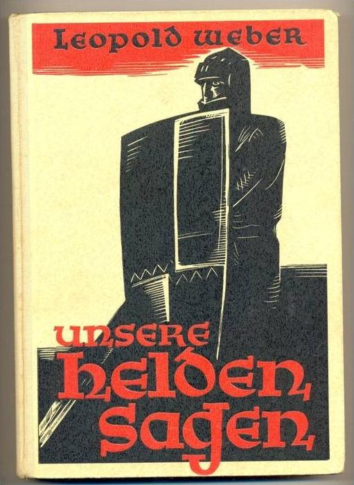 Weber, Leopold. Unsere Heldensagen.