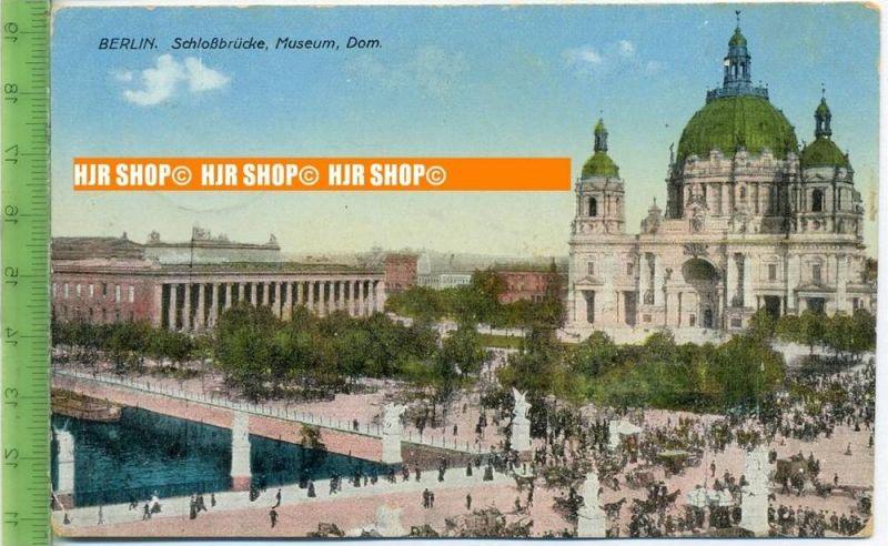 """""""Berlin, Schlossbrücke, Museum, Dom""""  um 1910/1920    Ansichtskarte, FELDPOST"""