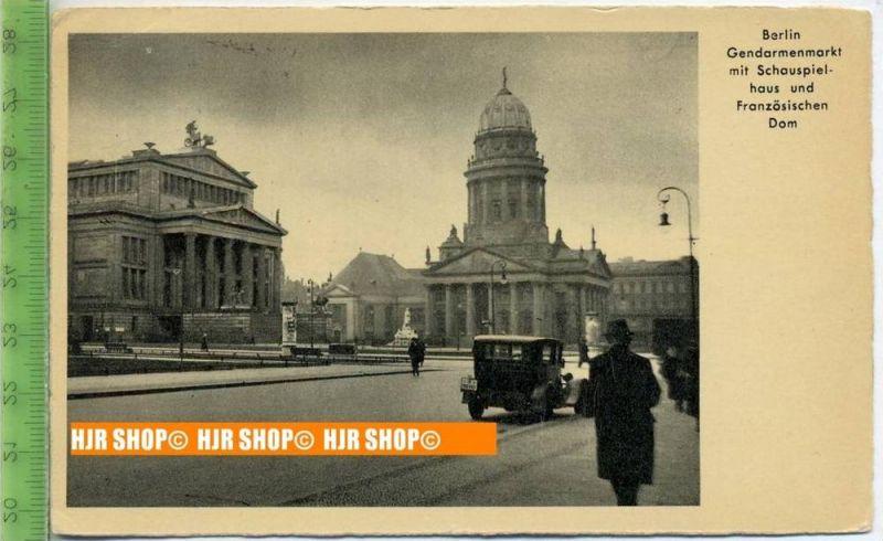 """""""Berlin, Gendarmenmarkt mit Schauspielhaus und Französischen Dom""""  um 1930/1940    Ansichtskarte,  mit Frankatur, mit St"""