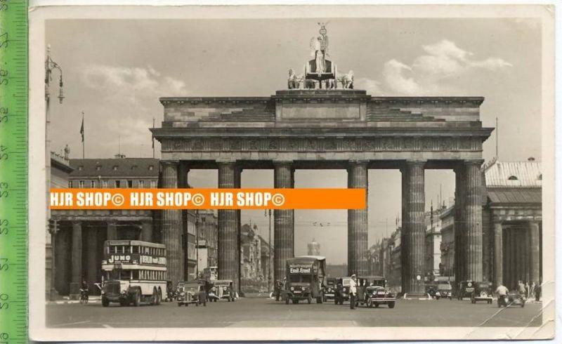 """""""Berlin, Brandenburger Tor""""  um 1930/1940    Ansichtskarte  mit Frankatur, mit Stempel,  Berlin 28.8.40"""