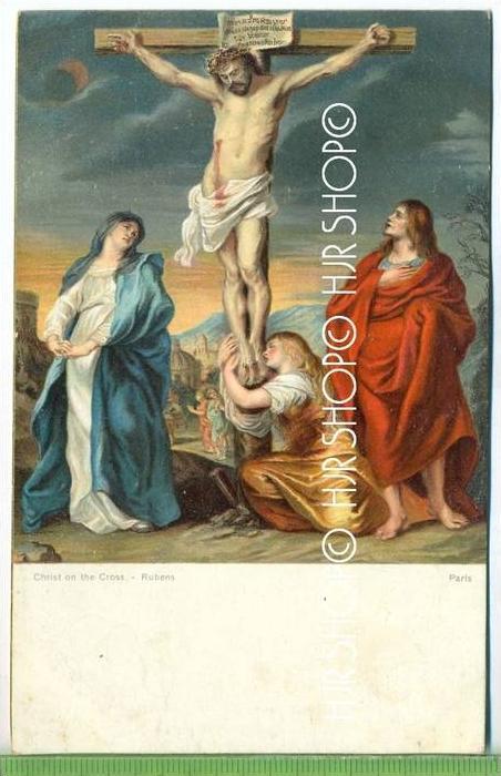 Christ on the Cross, Rubens-Paris  Verlag:  Stengel & Co., GmbH, Dresden, Postkarte, unbenutzte Karte