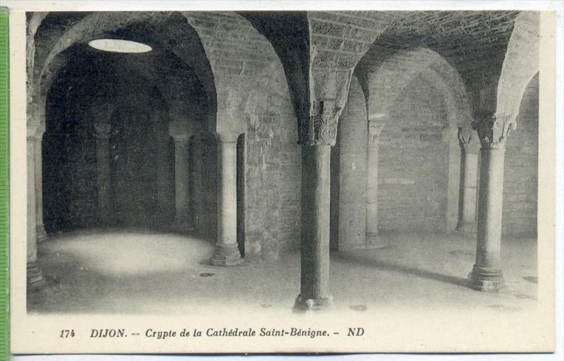 Dijon—Crypte de la Cathédrale Saint-Bénigne,1920/1930 Verlag:  , POSTKARTE Erhaltung: I-II Karte wird in Klarsichthülle