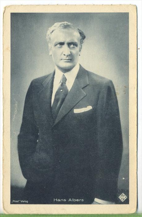 Hans Albers,1920/1930 Verlag: Ross , POSTKARTE Erhaltung: II-III Karte wird in Klarsichthülle verschickt. (H)