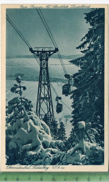 Oberwiesenthal, erste Personen-Seil-Schwebebahn-Deutschlands um 1930/1940  Verlag: Wilhelm Vogel, Schwarzenberg, Nr.3167