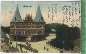Lübeck, Holstentor , 1912Verlag: M.Glückstadt & Münden, Hamburg, Postkartemit Frankatur  und Stempel, LÜBECK   25.4.