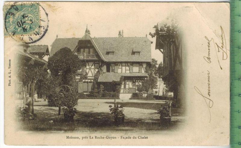 Moisson, prés La Roche-Guyon- Facade du Chalet 1905Verlag: POST KARTEmit Frankatur  mit Stempel  5.10.05 Erhaltung: I-II