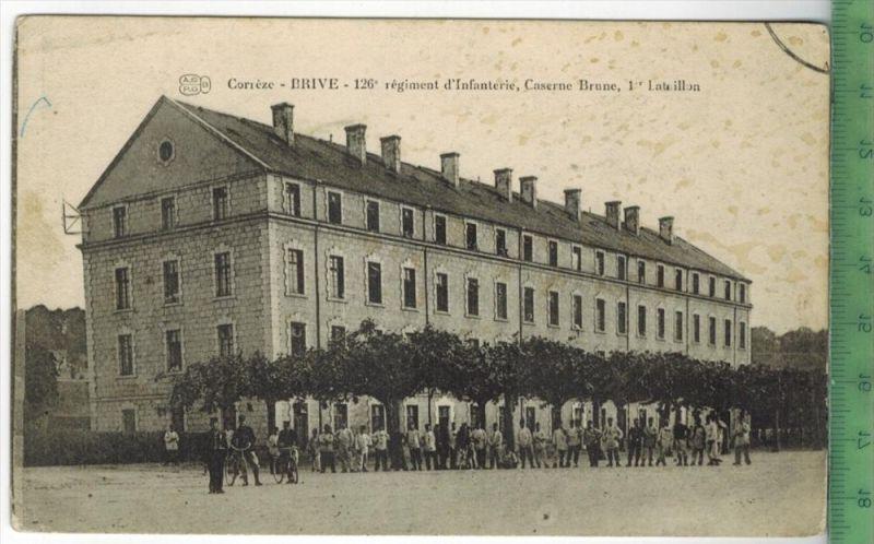 Brive, Caserne Brune 1911/1920Verlag: POST KARTEohne Frankatur  mit Stempel    Erhaltung: I-II, Karte wird in Klarsichth