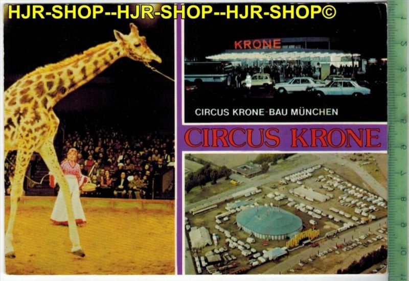 Circus Krone,   Verlag: Eicke, POSTKARTE-mit Frankatur, mit  Stempel, MÜNCHEN 5.3.83 gelaufen.Erhaltung: I-II, Karte wir