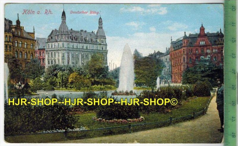 Köln Deutscher Ring 1914- Verlag: H. Worringen, Köln, FELD-  POSTKARTE-ohne Frankatur, mit  Stempel,    12.10.14  gelauf