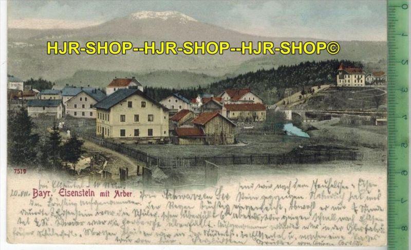 Eisenstein mit Arber 1905 Verlag: Weltpostverein,   POSTKARTE-mit Frankatur, mit  Stempel, EISENSTEIN 21.VII.05 nach ADO