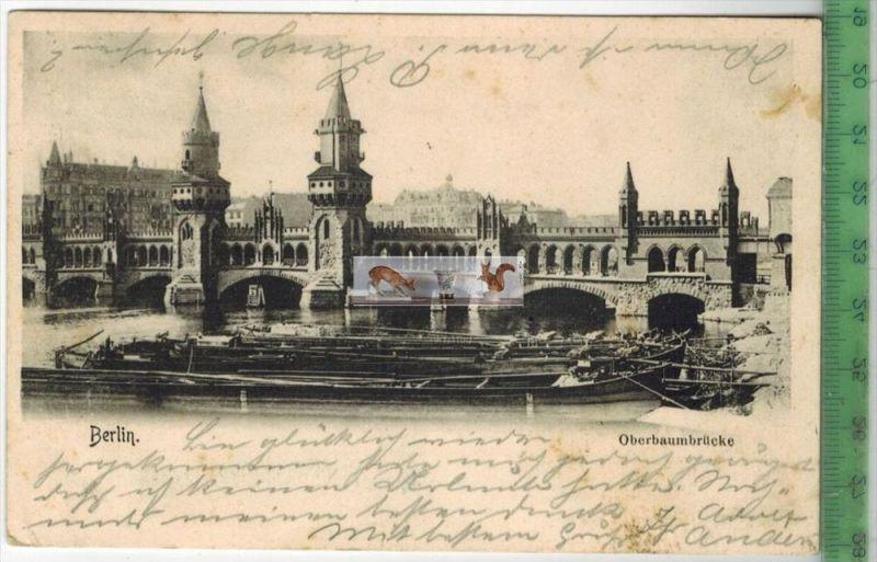 Berlin, Oberbaumbrücke -1903-Verlag : ---------, POSTKARTEmit Frankatur, mit Stempel  BERLIN 1711.03Karte etwas Fleckig