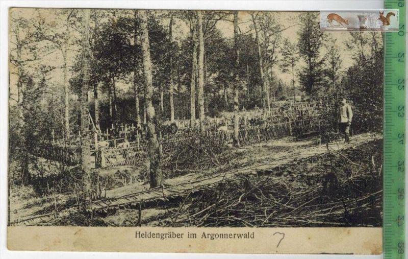 Heldengräber im Argonnerwald-1916-Verlag : P. Maas Sohn, Metz, FELD- POSTKARTEohne Frankatur, mit Stempel 15.4.16   Erha
