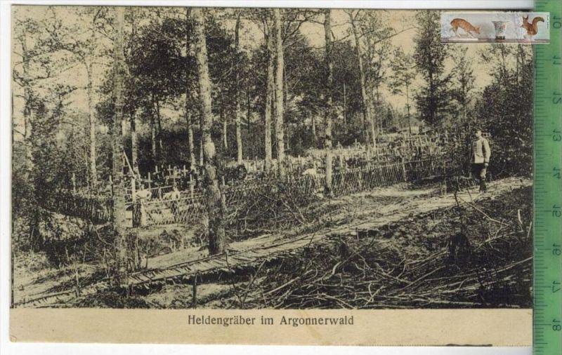 Heldengräber im Argonnerwald-1916-Verlag : P. Maas Sohn, Metz, FELD- POSTKARTEErhaltung: I-II, unbenutztKarte wird in Kl