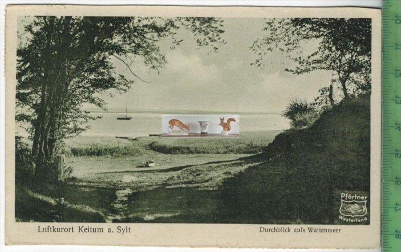Luftkurort Keitum a. Sylt– 1920 -Verlag : Ferd. Pförtner, Sylt, FELD-POSTKARTEmit Frankatur, mit Stempel MORSUM 17