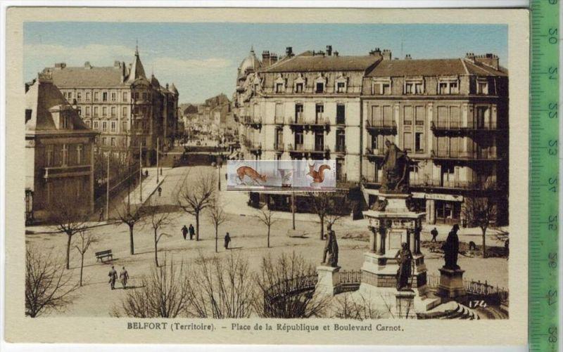 Belfort, Place de la Rèpublique-Verlag:   POSTKARTEErhaltung: I-II, UnbenutztKarte wird in Klarsichthülle verschickt.(H)