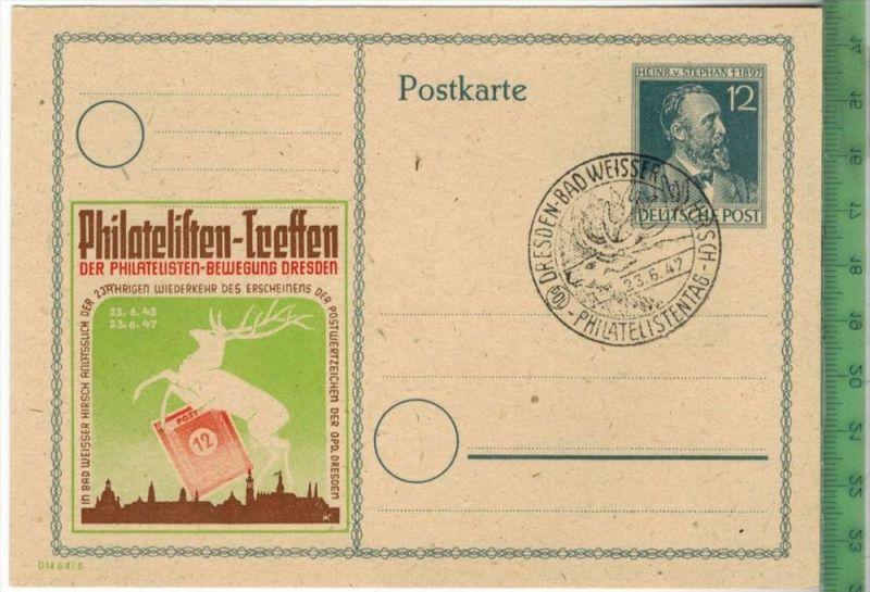 Dresden-Bad -Weisser, Philatelistentag- 1947- Stempel DRESDEN 23.6.47 -   POSTKARTEErhaltung: I-II, UnbenutztKarte wird