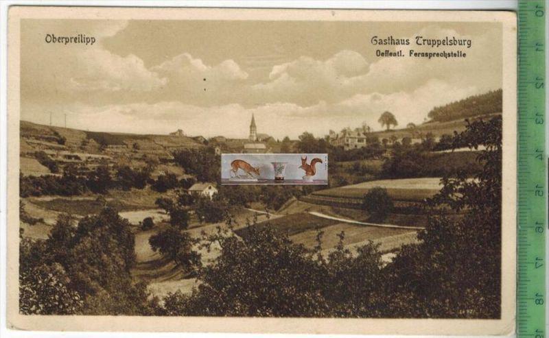 Oberpreilipp, Gasthaus Truppelsburg - 1916Verlag: Hermann Paris, Rudolstadt,  FELD- POSTKARTEohne Frankatur, mit Stempel