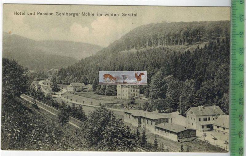 Hotel und Pension Gehlberger MühleVerlag: Conrad Riebow, Ilmenau,   POSTKARTEErhaltung: I-II, UnbenutztKarte wird in Kla