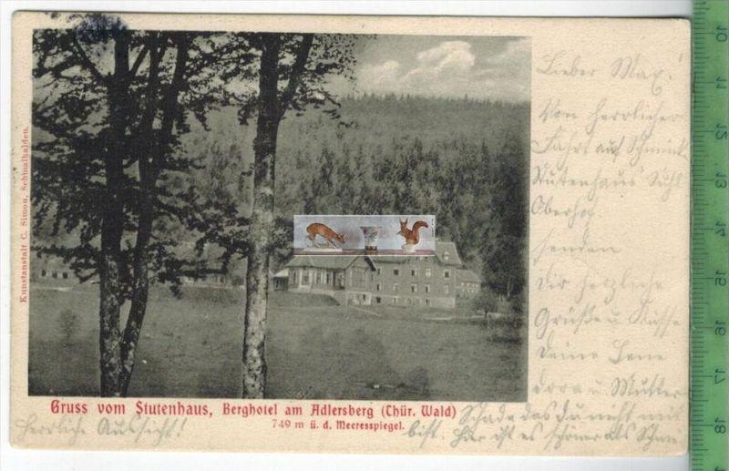 Gruß vom Stutenhaus, Berghotel am Adlersberg - 1905Verlag: C. Simon, Schmalkalden,   POSTKARTEmit Frankatur, mit Stempel