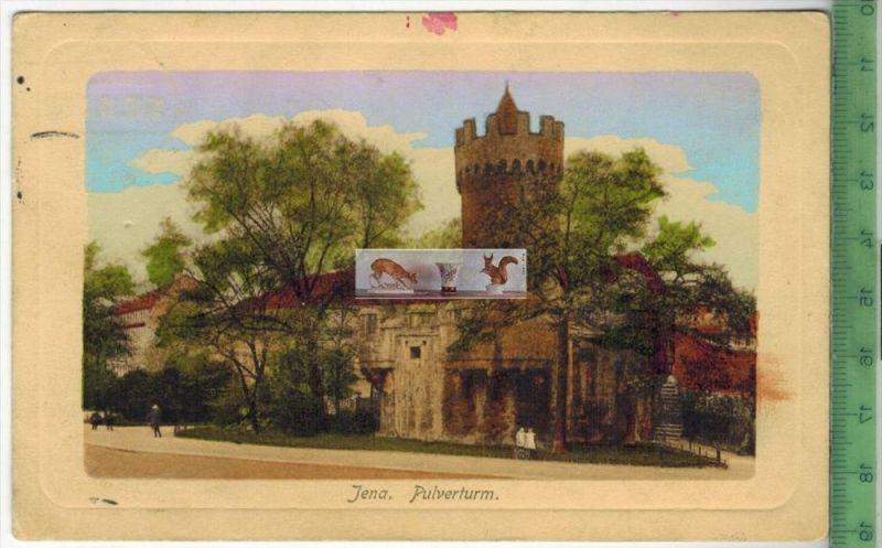 Jena, Pulverturm - 1908Verlag: Hermann Bzendel, Jena,   POSTKARTEbesch. Frankatur, mit Stempel 1913    Erhaltung: I-II,