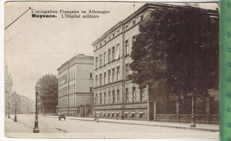 Mayence. L' Hopital militaireVerlag: Cavier & Saunier. – Postkarteohne Frankatur,  Stempel,      Maße: 14  x 9