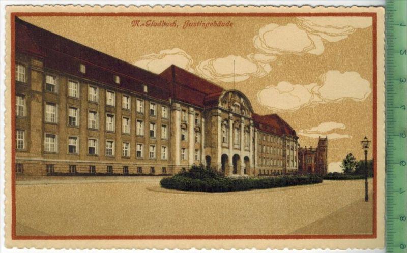 M.-Gladbach, Justizgebäude 1910/1920 Verlag: J.F., Postkarte Erhaltung: I-II, Unbenutzt  Karte wird in Klarsichthülle ve