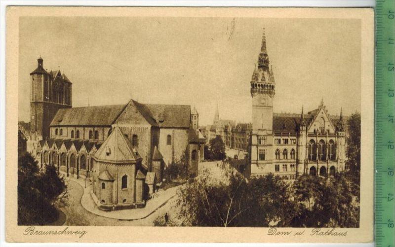 Braunschweig, Dom u. Rathaus 1910/1920 Verlag: Cramers, Dortmund, Postkarte Erhaltung: I-II, Unbenutzt  Karte wird in Kl