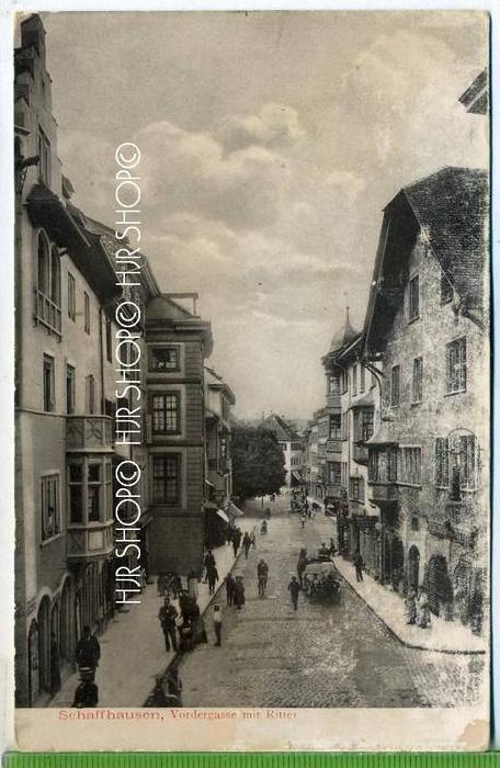 """""""Schaffhausen SH, Vordergasse mit Ritter""""  um 1920 /1930 Verlag: Gebr. Metz, Basel, 16280"""