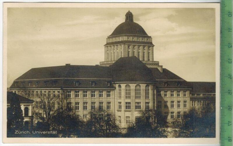 Zürich, Universität 1928 Verlag: Max Künsli, C. Künzli-Tobler`s Nachf., Postkarte ohne Frankatur  und Stempel, ZÜRICH 7.